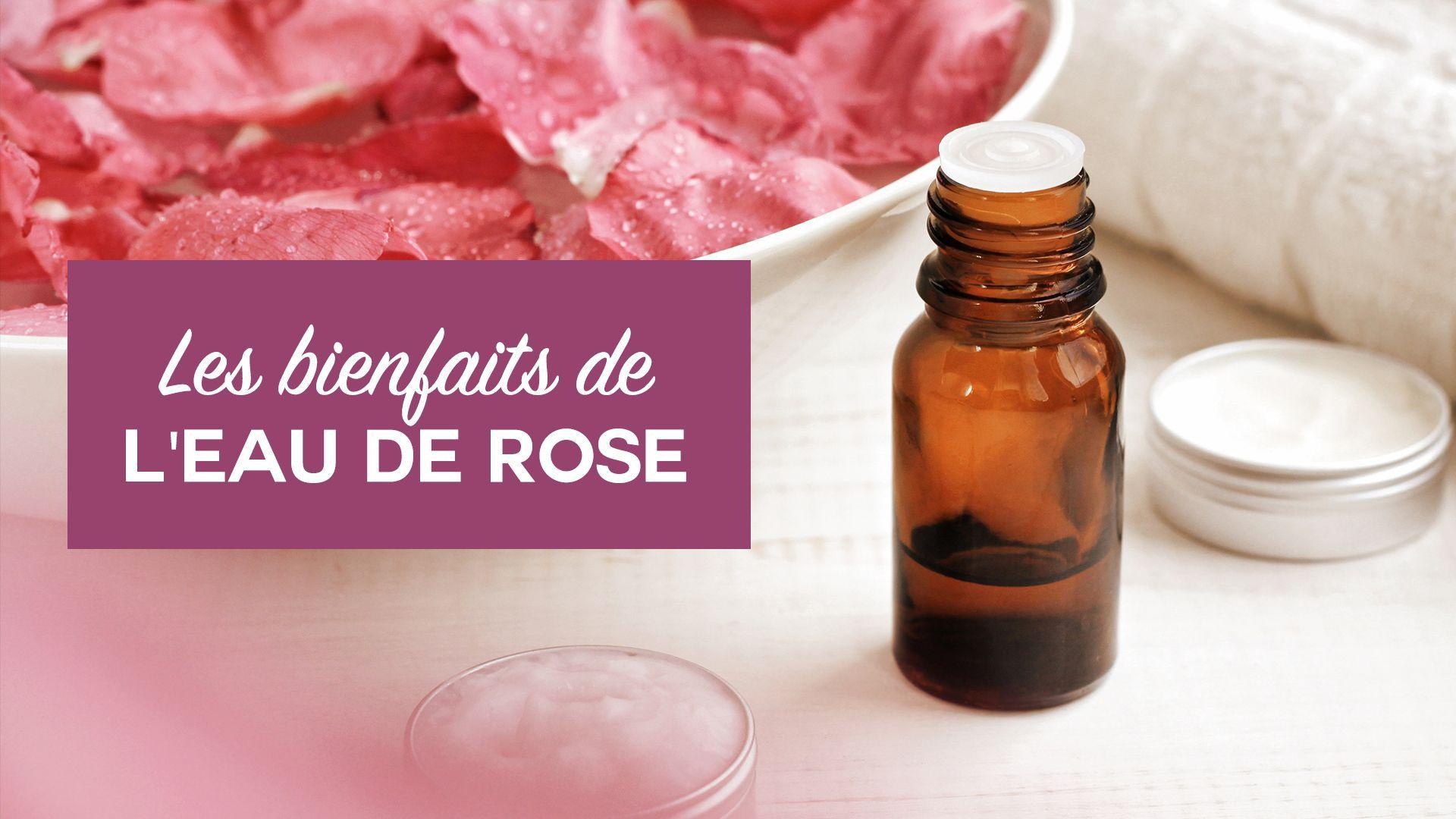 Beauté : les bienfaits de l'eau de rose