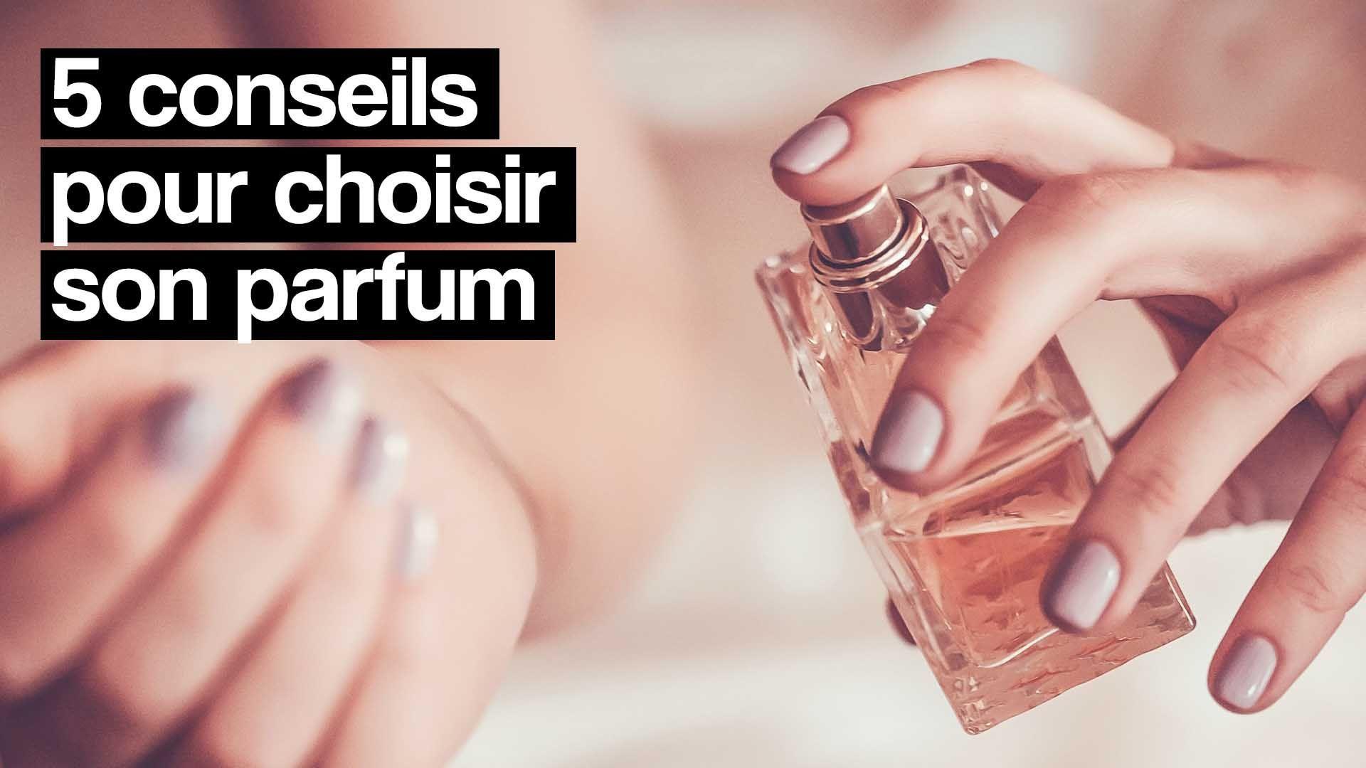 5 conseils pour bien choisir son parfum