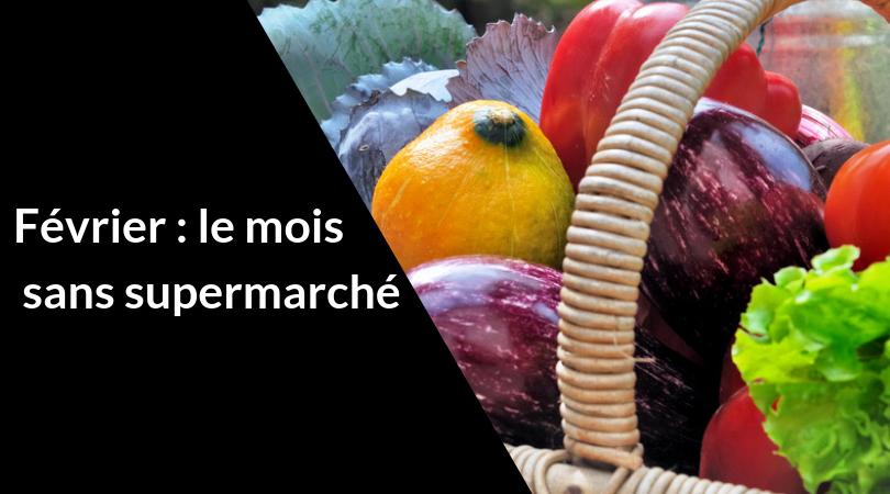 Février : le mois sans supermarché