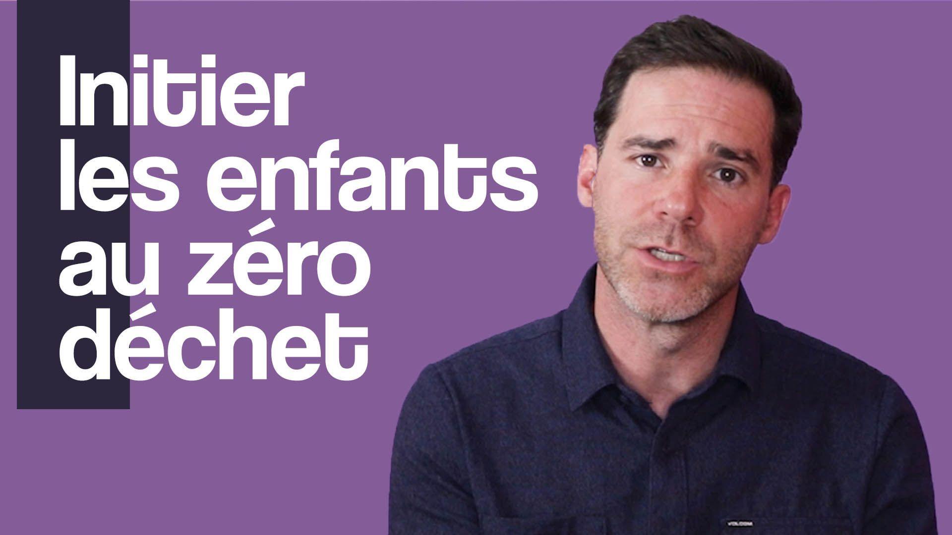 5 astuces pour initier les enfants au zéro déchet