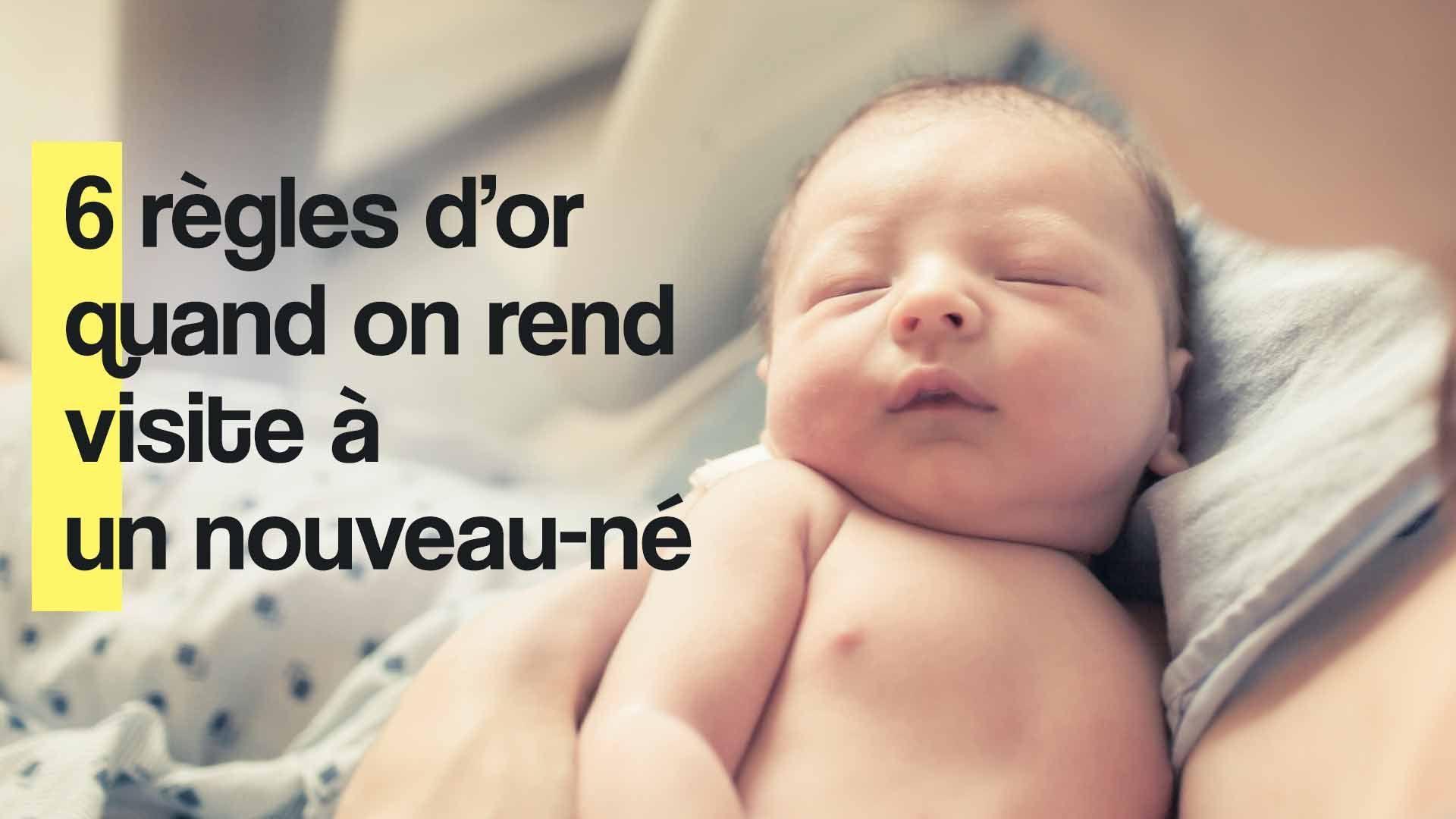 6 règles d'or quand on rend visite à un nouveau-né