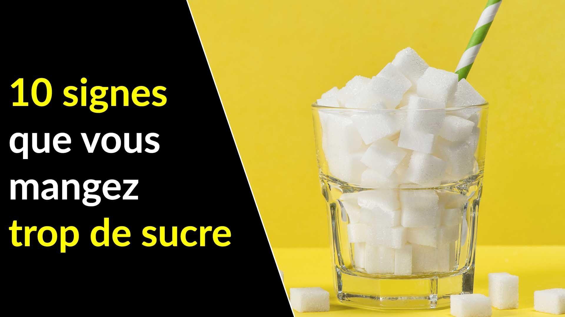 10 signes qui indiquent que vous mangez trop de sucre