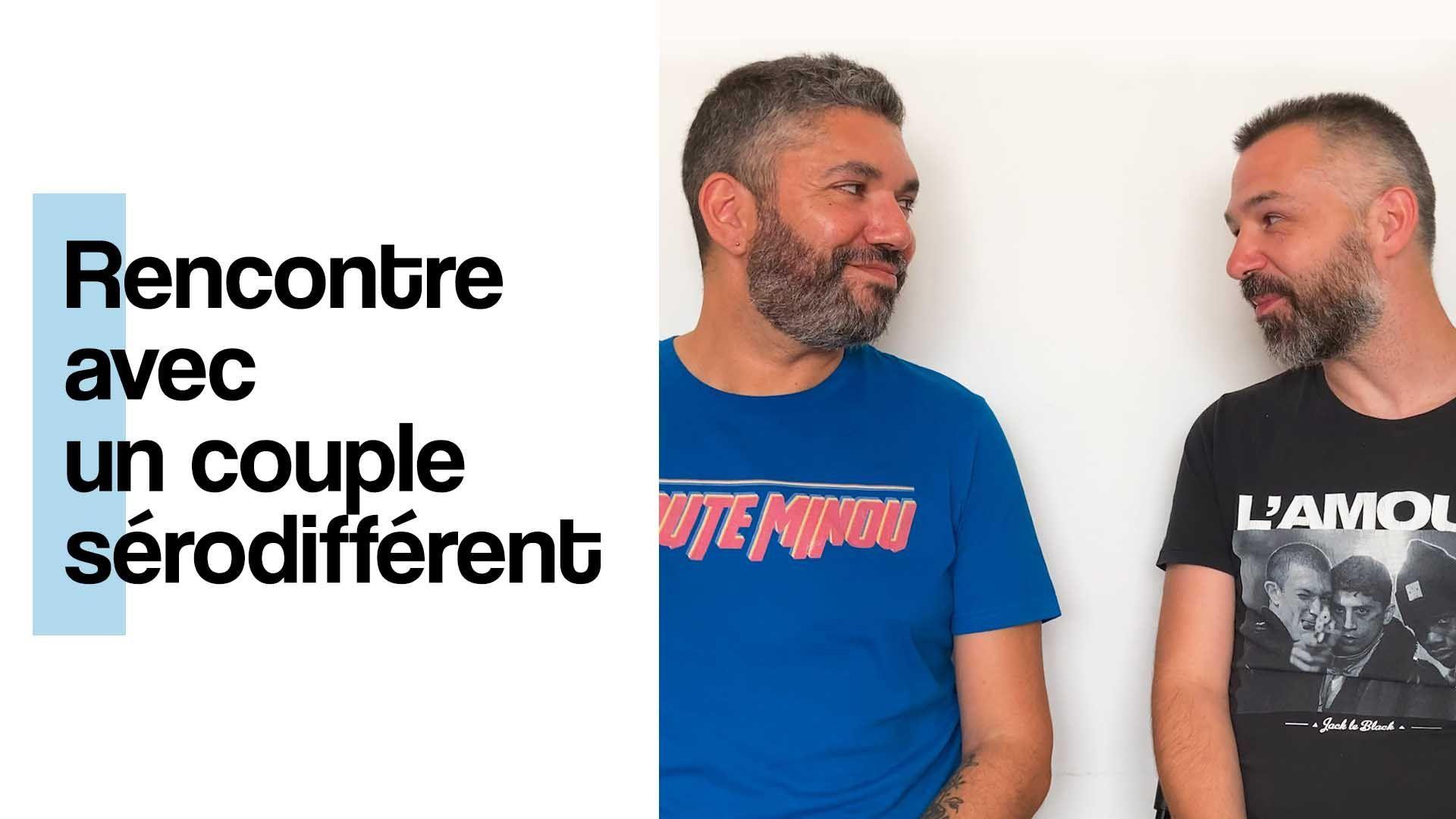 Fred et Cédric - Rencontre avec un couple sérodifférent