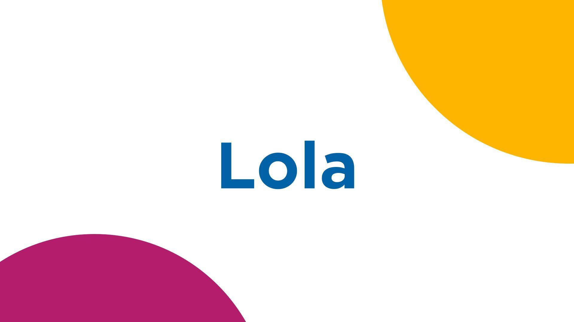 Lola Caractère Et Popularité Du Prénom Lola
