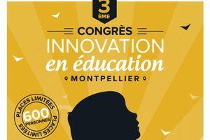 Le 3e Congrès de l'innovation en éducation se tiendra bientôt à Montpellier
