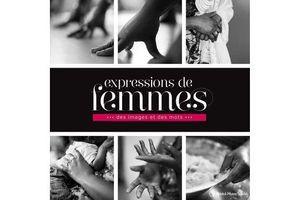 «Expressions de femmes –Des images et des mots» : le livre qui donne la parole aux femmes séropositives