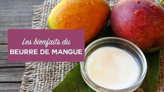 bienfaits beurre de mangue