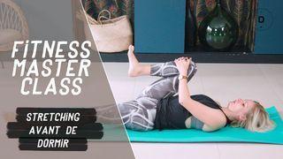 Stretching avant de dormir (20 min)