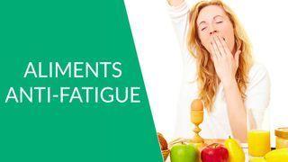 aliments anti-fatigue