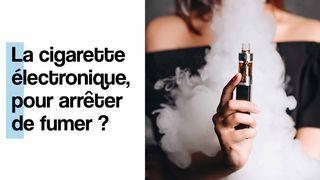 cigarette electronique arret du tabac