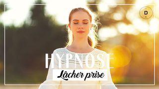 HYPNOSE  pour lâcher prise (20 min)
