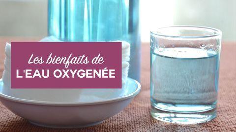 bienfaits eau oxygénée