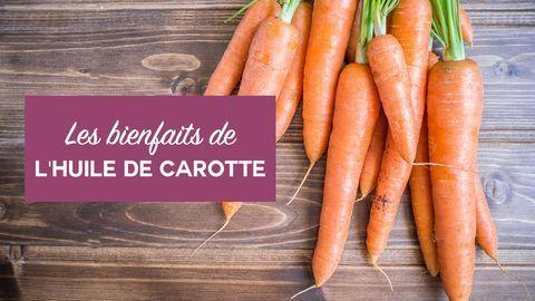 bienfaits huile de carotte