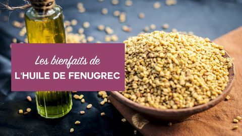 bienfaits huile de fenugrec