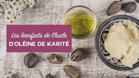 bienfaits huile d'oléine de karité