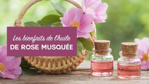 bienfaits huile de rose musquée
