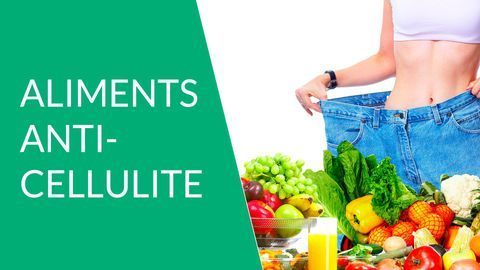 aliments anti-cellulite