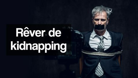 rêver de kidnapping