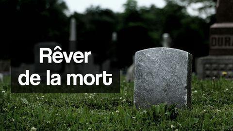 rêver de la mort