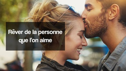 rêver personne qu'on aime