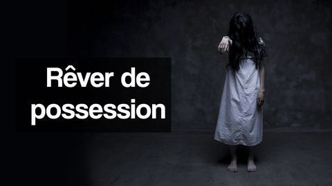 rêver de possession