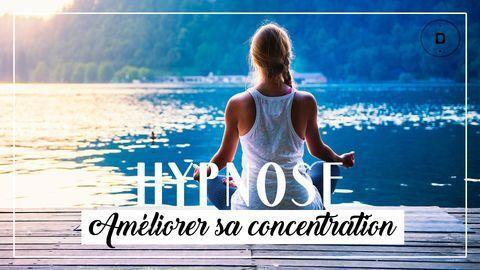 HYPNOSE – Améliorer sa concentration