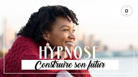 HYPNOSE - construire son futur