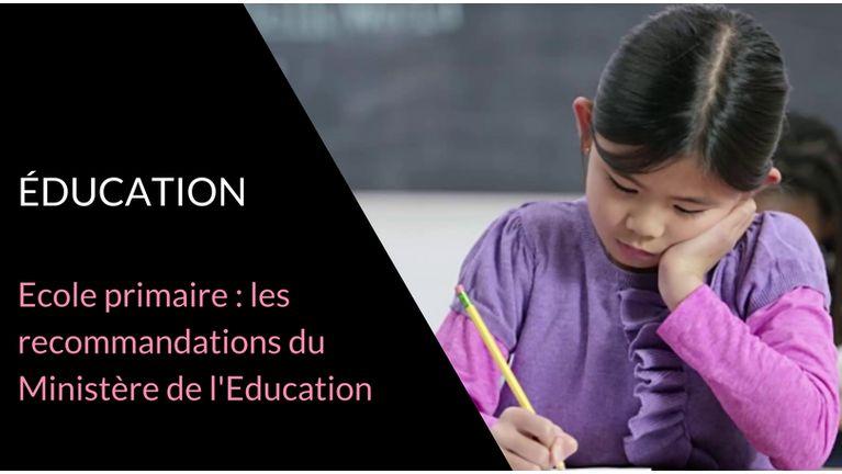Ecole primaire : les recommandations du ministre de l'Education