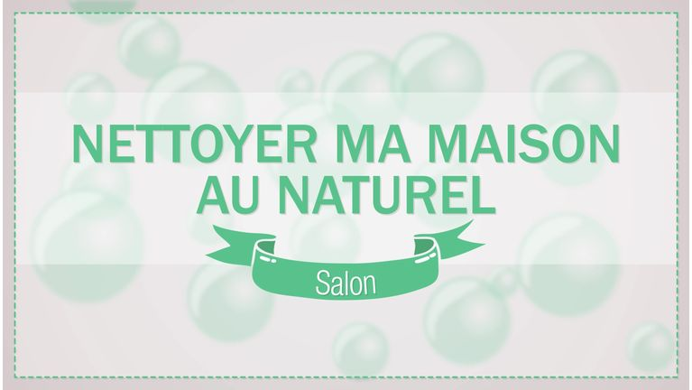 nettoyer salon naturellement