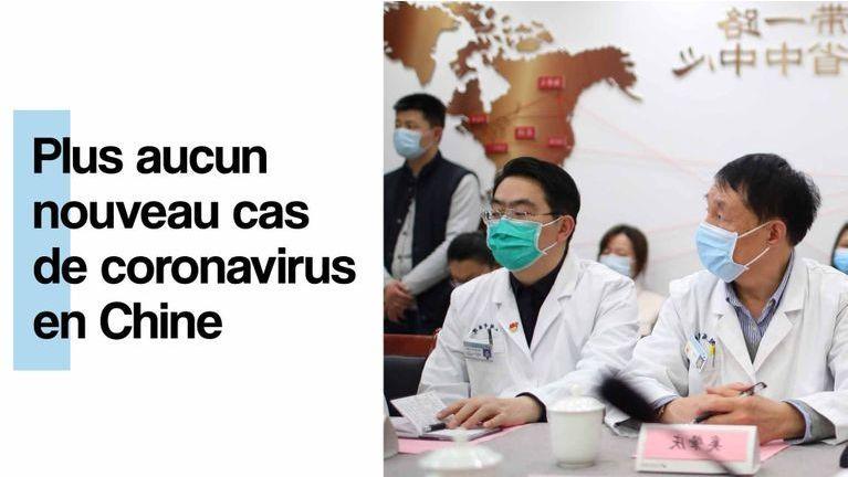 La Chine annonce plus aucun nouveau cas de coronavirus