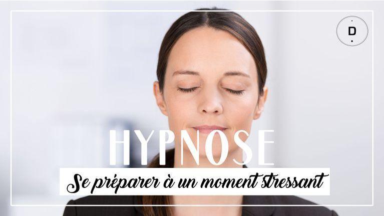 HYPNOSE  - Se préparer à un moment stressant