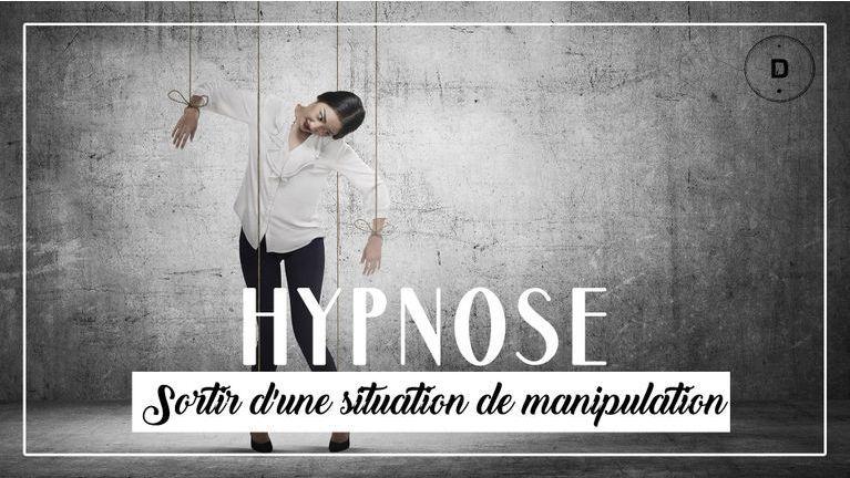 hypnose rompre emprise manipulateur