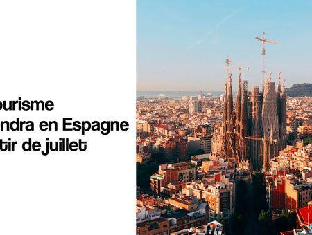 Le tourisme reprendra en Espagne à partir de juillet