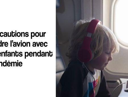 8 précautions si vous prenez l'avion avec des enfants