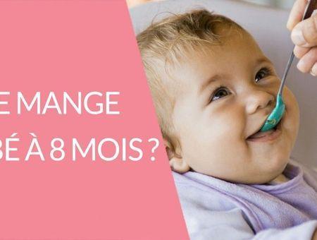 Que mange bébé à 8 mois ?