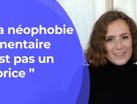 """""""La néophobie alimentaire n'est pas un caprice"""""""