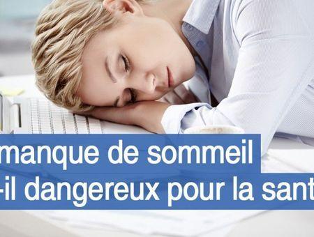 Le manque de sommeil est-il dangereux pour la santé ?