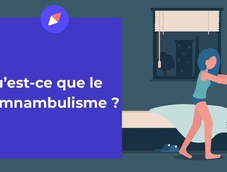 Le somnambulisme, qu'est-ce que c'est ?