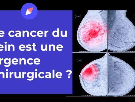 Le cancer du sein est-il une urgence chirurgicale ?