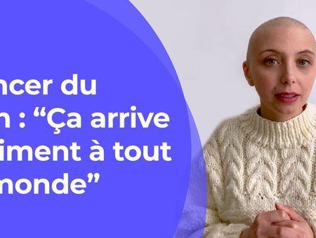 """Cancer du sein : """"Ça arrive vraiment à tout le monde"""""""