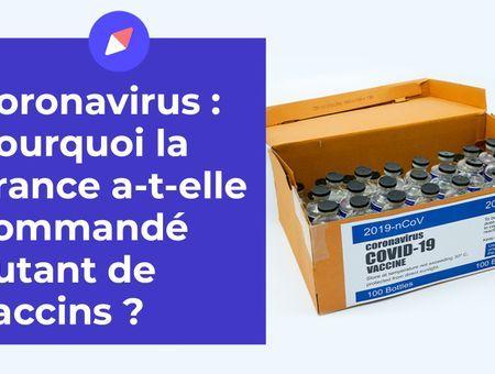 Pourquoi la France a-t-elle commandé autant de vaccins ?