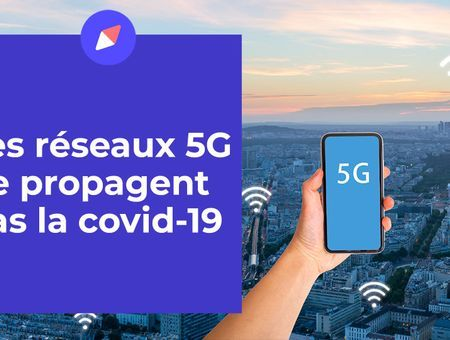 Les réseaux 5G ne propagent pas la covid