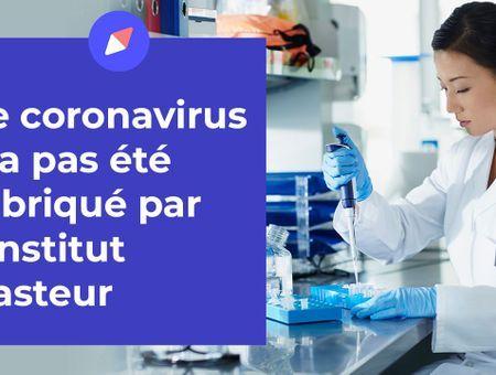 Non, le coronavirus n'a pas été fabriqué par l'Institut Pasteur
