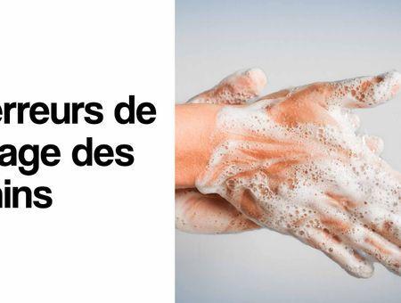 6 erreurs de lavage des mains