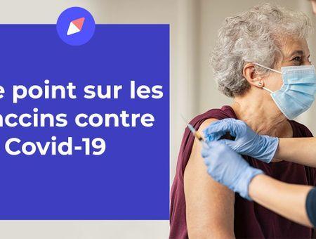 Le point sur les vaccins contre la Covid-19