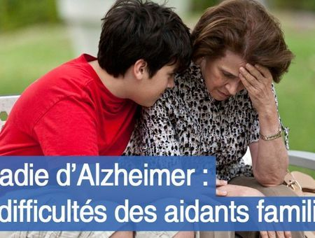 Maladie d'Alzheimer : les difficultés des aidants familiaux