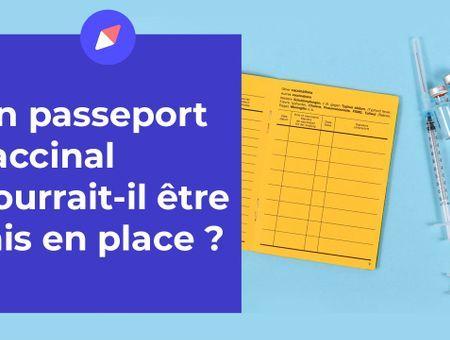 Un passeport vaccinal pourrait-il être mis en place ?