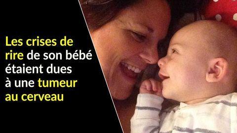 Crises de rire du bébé dues à une tumeur au cerveau