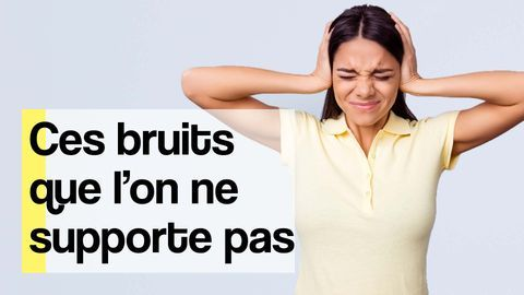 bruits insupportables