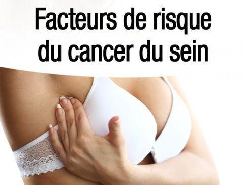 Quels sont les facteurs de risque du cancer du sein ?